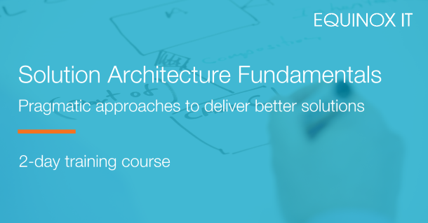 Solution Architecture Fundamentals - 2-day training course