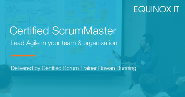 Certified ScrumMaster with Rowan Bunning